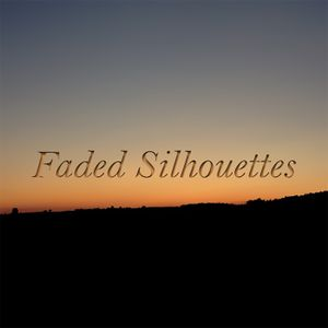 Faded Silhouettes #035-#037 - January - March 2017