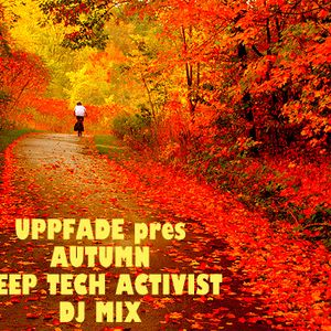 Uppfade pres Autumn Deep Tech Activist DJ MIX 10.10