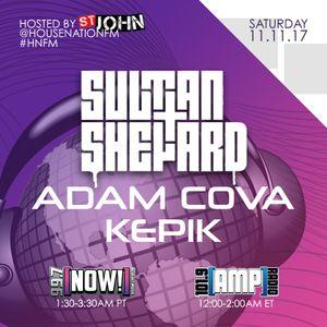 House Nation 11.11.17 - Adam Cova & Sultan & Shepard - Part 2