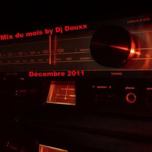 Dj Douxx - Mix du mois by Dj Douxx décembre 2011