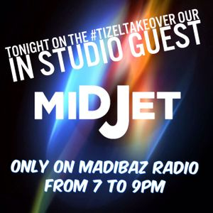 #TizelTakeover with MiDJet