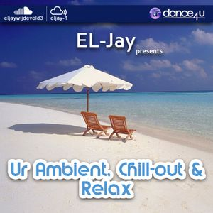 EL-Jay presents Ur Ambient, Chillout & Relax 005, UrDance4u.com -2015.07.14