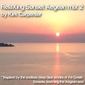 RelaXing Sunset Aegean mix by Kirk Carpenter vol2