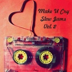 Make U Cry Slow Jams Vol.2