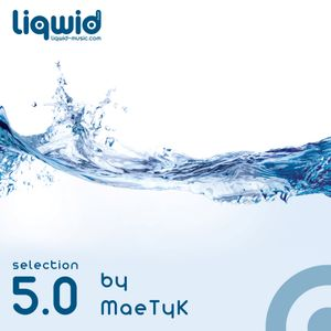 Liqwid selection 5.0 by MaeTyK