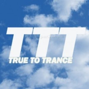TRUE TO TRANCE
