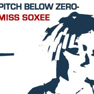 Pitch Below Zero- Vol I - 27.02.11 with Miss Soxee