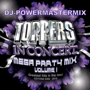 Toppers In Concert Mega Party Mix Volume 1