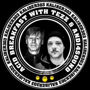 Kaliber303 *Acid Breakfast* 18.07.2021 - TEZZ & Andi4Sound & Thomas Pfeiffer