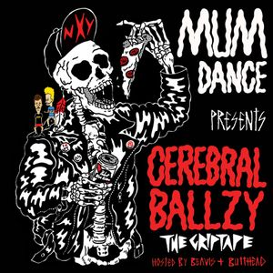 Mumdance Presents: Cerebral Ballzy - The GripTape