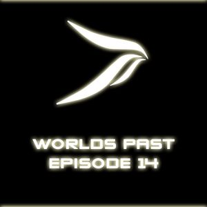 Worlds Past Episode 14