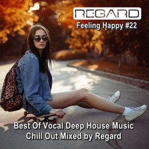 Feeling happy 22 best of vocal deep house music chill for Deep vocal house music