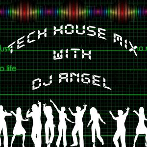 Tech House Mix With DJ Angel