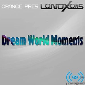 Orange pres. LoNOXon5 - Dream World Moments 134 @ Tempo-Radio - 15-03-2016
