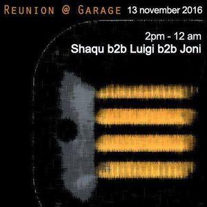 Reunion @ Garage, Shaqu b2b Luigi b2b Joni,  (November 13 2016) p.1