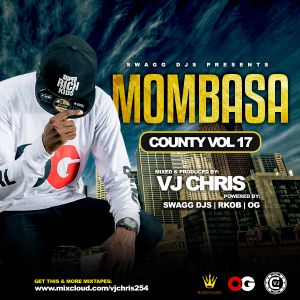 Mombasa County Vol  17 MP3 - Vj Chris by VJ CHRIS | Mixcloud