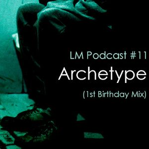 Loud Mouth Podcast ♯11 Archetype (LM Birthday Mix)