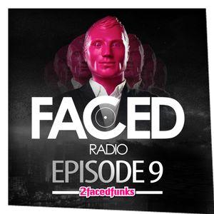 Faced Radio Episode 9