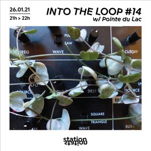 Into The Loop #14 w/ Pointe du Lac
