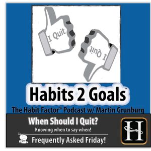 S02-Frequently Asked Friday 19: When Should I Quit?