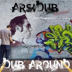 ArsiDub- Dub Around
