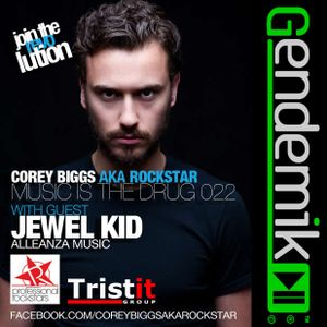 Corey Biggs aka Rockstar - Music Is The Drug 22 with Jewel Kid
