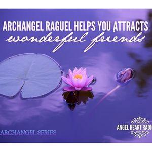 Archangel Raguel: The Archangel Series on Angel Heart Radio