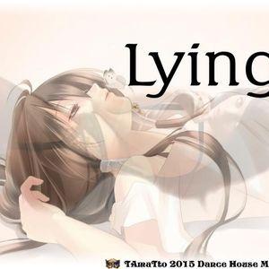 Lying (TAmaTto 2015 Dance House Mix)