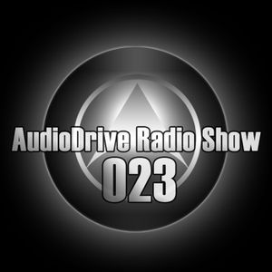 AudioDrive Radio Show 023