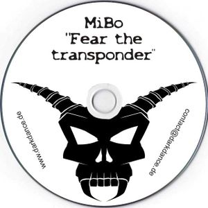 MiBo - Fear The Transponder