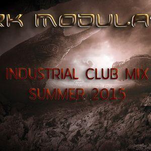 INDUSTRIAL CLUB MIX SUMMER 2015 From DJ Dark Modulator