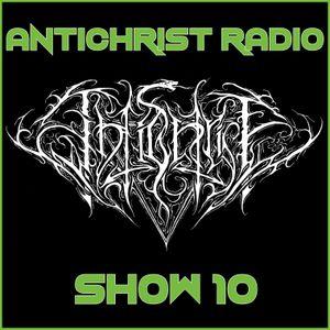 Antichrist Radio: Show 10: Black, Death, Doom, Thrash, Speed, Symphonic Metal
