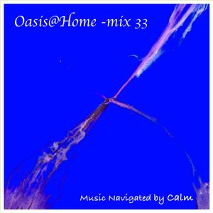 Oasis@Home mix33 - 2021.7.4.