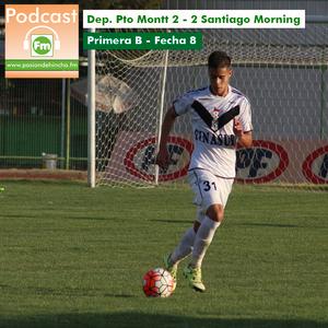 Pasión de Hincha FM - Primera B / Fecha 8 : Deportes Pto Montt vs Santiago Morning