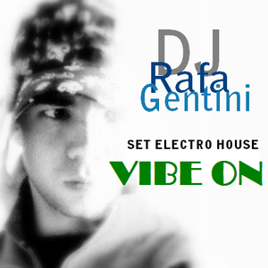 DJ Rafa Gentini - SET ELECTRO HOUSE - VIBE ON