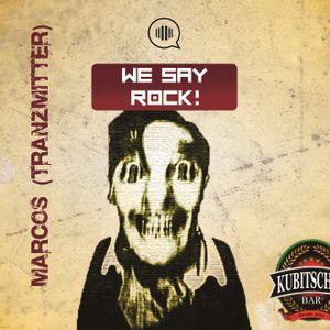 Marcos (Tranzmitter) @ We Say Rock Party (Kubitschek Bar)