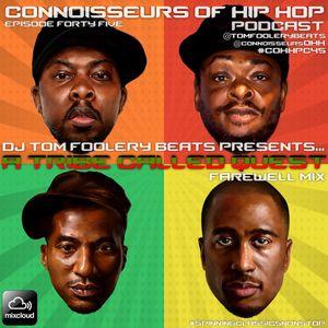 Connoisseurs Of Hip Hop Podcast Episode Forty Five ATCQ Mix