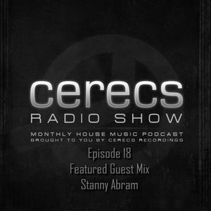 Cerecs Radio Show Ep 18 Guest Mix by Stanny Abram