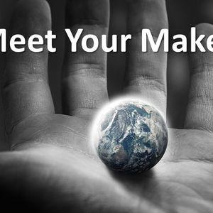 2016 - 06 - 12 Meet Your Maker Part 1