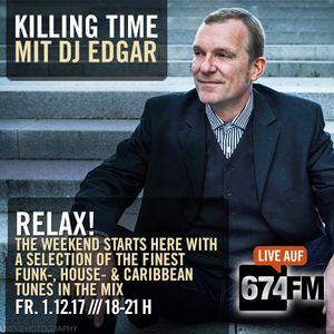 KILLING TIME /// Funk, Caribbean & House-MIX /// December '17 Edition /// 674FM