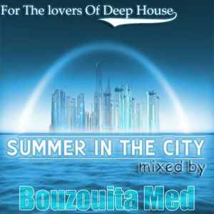 Bouzouita Med - Summer In The City (Deep Session).mp3