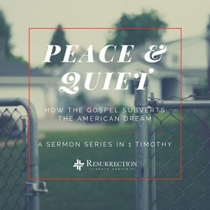 Peace & Quiet I - Subverting The American Dream with Leadership - Fr. Shawn McCain