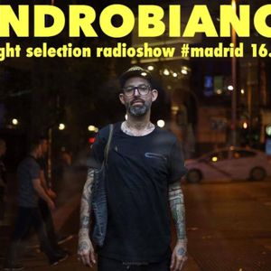 sandrobianchi @tuesnight selection radioshow #madrid 16.05.2017