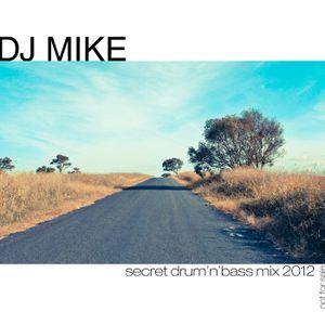 DJ Mike - Secret Drum'n'Bass Mix 2012