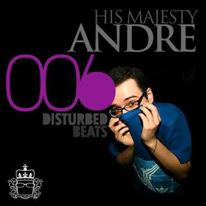Disturbed Beats 006 - Mixed by His Majesty Andre