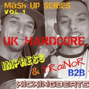 UK HARDCORE 2016 MASHUP V1 - Impress Vs TRaiNoR B2B
