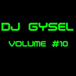 DJ Gysel Volume #10