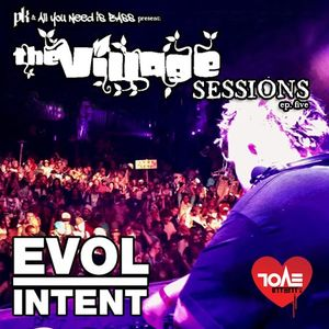 AllYouNeedisBass.com Podcast: The Village Sessions Episode 5 - Evol Intent