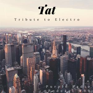 Tribute to Electro - Purple Radio Show #99