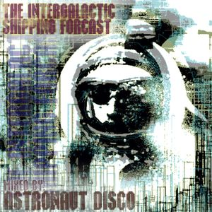 The Intergalactic Shipping Forecast by Astronaut Disco